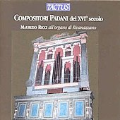 Tromboncino, Cavazzoni, Gabrieli, Banchieri, Cima, etc: Organ Works / Ricci