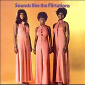 The Flirtations: Sounds Like the Flirtations *