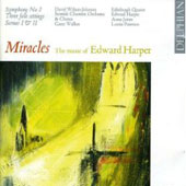 Edward Harper: Maracles: Symphony no 2; Three Folk Settings; Scenas I & II