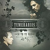 Los Temerarios: Si T&#250; Te Vas