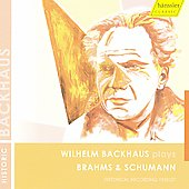 Historic - Wilhelm Backhaus plays Brahms & Schumann