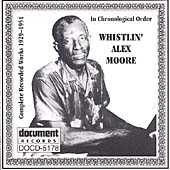 Alex Moore/Whistlin' Alex Moore: Complete Recorded Works 1929-1951