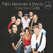 Mezcla/Pablo Menendez: I'll See You In Cuba *