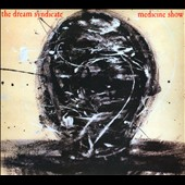 The Dream Syndicate (Group): Medicine Show [Bonus Tracks] [Digipak]