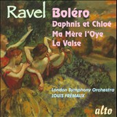 Ravel: Bolero; Daphnis & Chloe; Mother Goose / Louis Fr&#233;maux