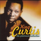 King Curtis: The Platinum Collection