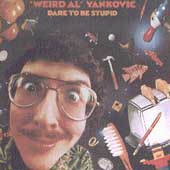 Weird Al Yankovic: Dare to Be Stupid