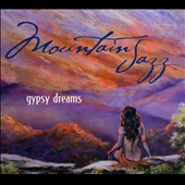 Mountain Jazz: Gypsy Dreams