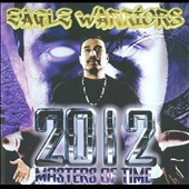 Eagle Warriors: 2012 Masters Of Time