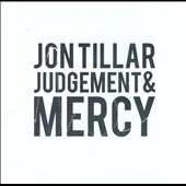 Jon Tillar: Judgement & Mercy