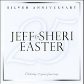 Jeff Easter/Sheri Easter: Silver Anniversary: Celebrating 25 Years Of Marriage *