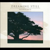 Kathryn Kaye: Dreaming Still [Digipak]