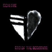 Sicklove: End of the Beginning