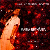 Maria Bethânia: Love Celebration Devotion