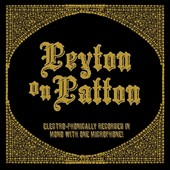 The Reverend Peyton's Big Damn Band: Peyton on Patton