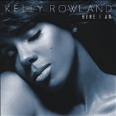 Kelly Rowland: Here I Am [Deluxe Version]