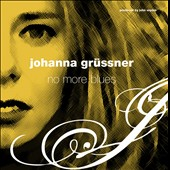 Johanna Gr&#252;ssner: No More Blues