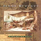 Jimmy Buffett: Barometer Soup