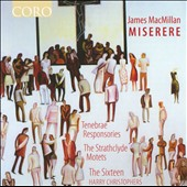 MacMillian: Miserere / Harry Christophers, The Sixteen