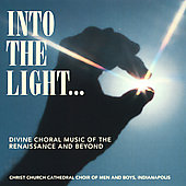 Into The Light / Indianapolis Christ Church Cathedral Choir