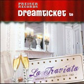 Dreamticket to La Traviata / Operatic legends sing the most famous arias & scenes
