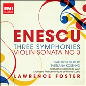 Enescu: Three Symphonies; Violin Sonata No. 3 / Valery Sokolov, violin; Svetlana Kosenko, piano