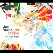 Jan Vriend: Jets d'Orgue / Jan Hage, organ