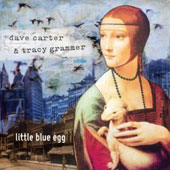 Dave Carter (Guitar/Banjo)/Dave Carter & Tracy Grammer/Tracy Grammer: Little Blue Egg [Digipak] *