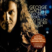 George Gakis: Too Much Ain't Never Enough
