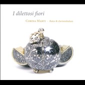 I Dilettosi Fiori - Late 14th Century Instrumental Music / Corina Marti, flutes & clavisimbalum