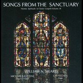William Heard: Songs From The Sanctuary, Vol. 3 *