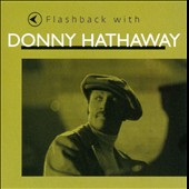 Donny Hathaway: Flashback with Donny Hathaway