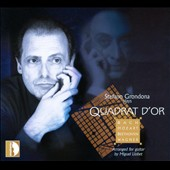 Quadrat d'Or - transcriptions of Bach, Beethoven, Wagner, Mozart by Miguel Llobet / Stefano Grondona: guitar