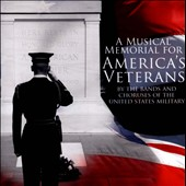 A Musical Memorial for America's Veterans / US Military Band & Choruses