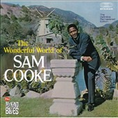 Sam Cooke: Wonderful Worlds of Sam Cooke/My Kind of Blues