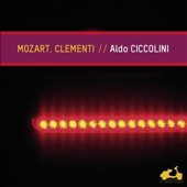 Aldo Ciccolini plays Mozart: Fantasy No. 4; Sonatas No. 12 & 14; Clementi: Piano Sonata No. 2