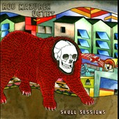Rob Mazurek Octet/Rob Mazurek: Skull Sessions