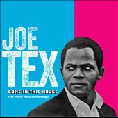 Joe Tex: Come in This House: 1955-1962 Recordings