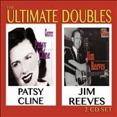 Jim Reeves/Patsy Cline: Ultimate Doubles [2 CD]