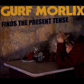 Gurf Morlix: Finds The Present Tense [Digipak]