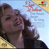 The Hours Begin to Sing - songs by Bolcom, Corigliano, Garner, Getty, Heggie et al. / Lisa Delan, soprano; Haimovitz, Krakauer, Rubtsov