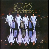 The O'Jays: The O'Jays in Philadelphia