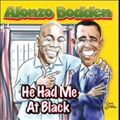 Alonzo Bodden: He Had Me at Black *