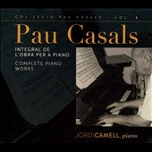 Pablo Casals: Complete works for piano / Jordi Camell: piano