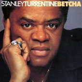 Stanley Turrentine: Betcha [Limited Edition] [Remastered]