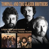 Tompall & the Glaser Brothers: Lovin' Her Was Easier/After All These Years *