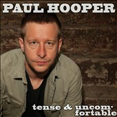 Paul Hooper: Tense & Uncomfortable