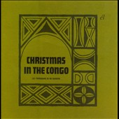 Troubadours Du Roi Baudouin: Christmas in the Congo