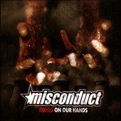 Misconduct: Blood On Our Hands