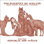 The Ministry of Wolves (Mick Harvey & Alexander Hacke): Music from Republik der Wölfe [Digipak]
